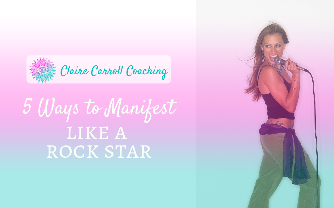 5 Ways To Manifest Like a Rock Star