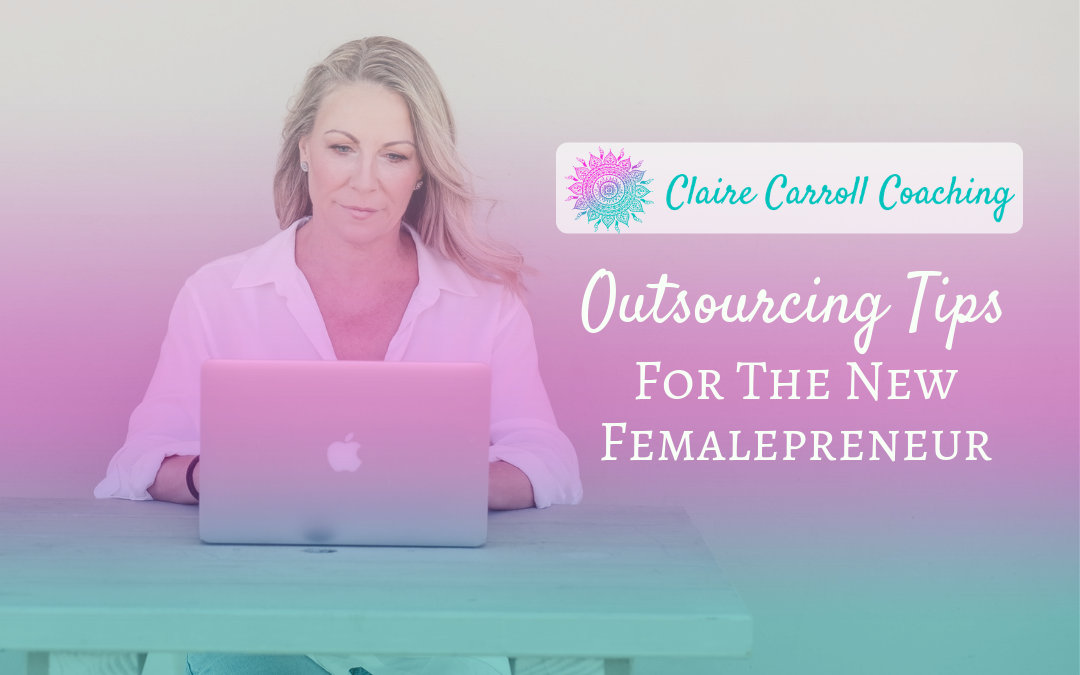 Outsourcing Tips For The New Femalepreneur