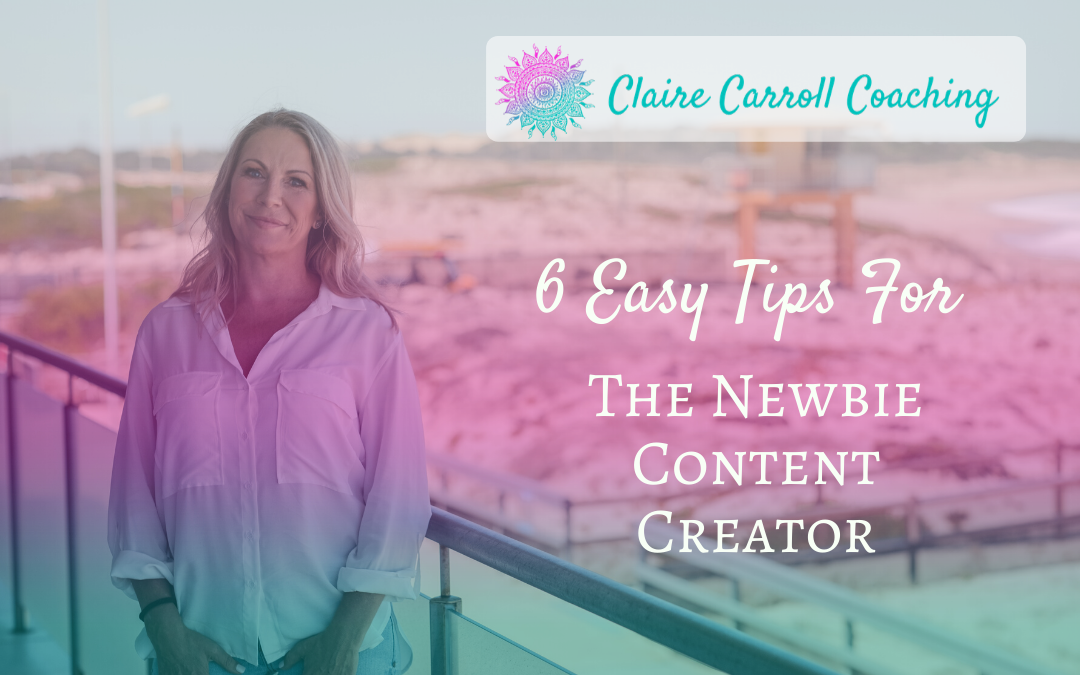 6 Tips For The Newbie Content Creator